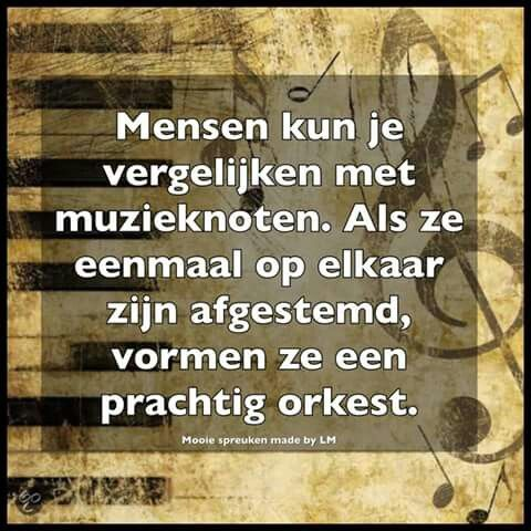 Mensen kun je vergelijken met muzieknoten ...
