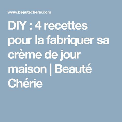 DIY : 4 recettes pour la fabriquer sa crème de jour maison   Beauté Chérie