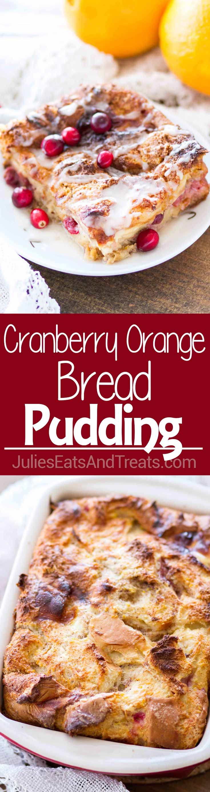 Cranberry Orange Bread Pudding~Easy Homemade Bread Pudding Recipe Topped with an Orange Glaze, and is the Perfect Holiday Dessert! It Comes Together Quickly and is a Crowd Pleaser! via @julieseats