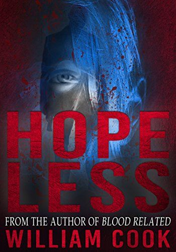 Hopeless (A Suspense Crime Horror Thriller & Mystery Short Story Book 4) by William Cook http://www.amazon.com/dp/B00VNYPPC0/ref=cm_sw_r_pi_dp_9q6awb15MSJM1