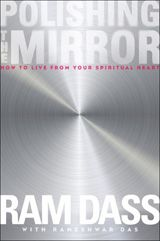 "Polishing the Mirror: How to Live from Your Spiritual Heart by Ram Dass with Rameshwar Das  Author and world-service extraordinaire Ram Dass hits the spiritual nail on the head with his latest work Polishing the Mirror. In this clean and simple book built around the premise of ""watching the watcher,"" he outlines the tools to begin and advance your own practice. - See more at: http://retailinginsight.com/bookreviews.html#sthash.EElV6Iqj.dpuf"