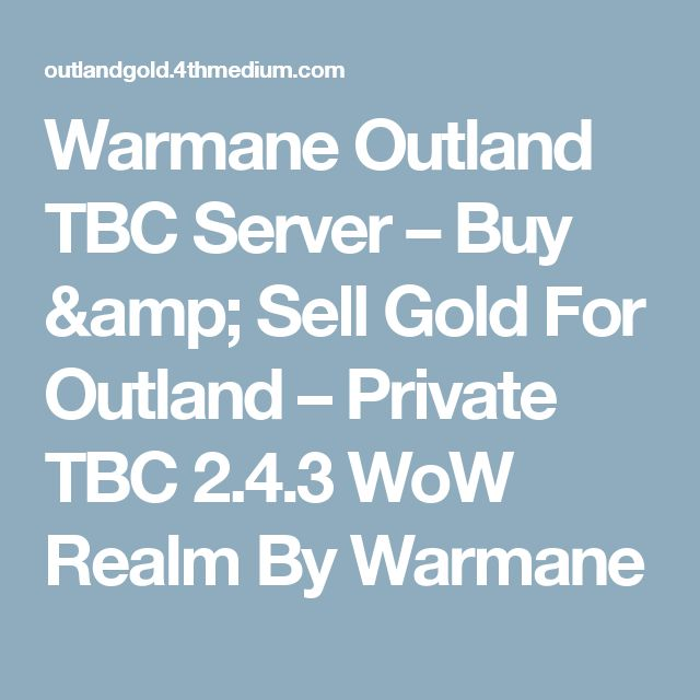 Warmane Outland TBC Server – Buy & Sell Gold For Outland – Private TBC 2.4.3 WoW Realm By Warmane