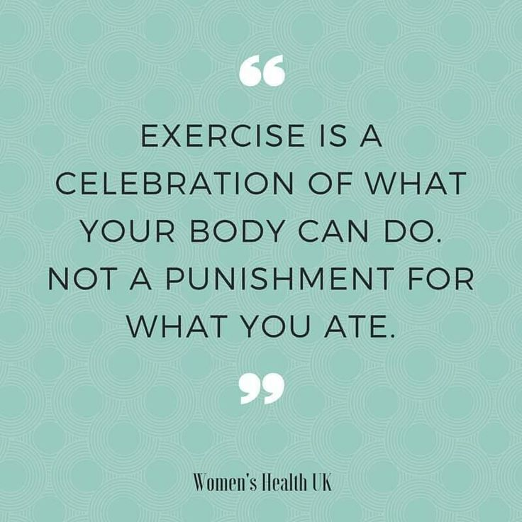 Exercise is Celebration not Punishment