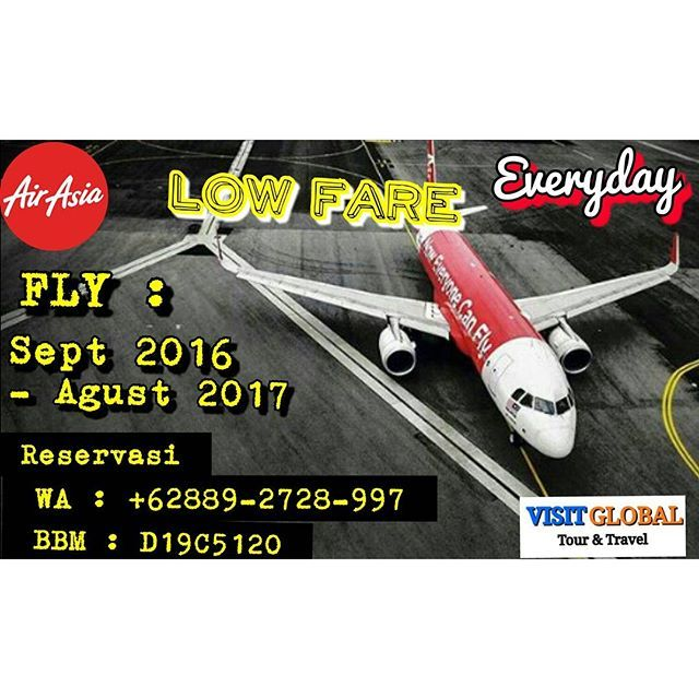 *AIRASIA LOW FARE EVERYDAY* Book : Now - Until Further Notice Fly : September 2016- Agustus 2017  Term & Condition : * Minimum 3Pax/booking * 2Pax + 50.000/pax * 1 pax + 200.000 * Free 15kg bagasi(Domestic) * Bagasi kabin saja (International) * Termasuk A