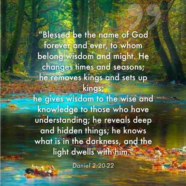 Daniel 2: 20-22: