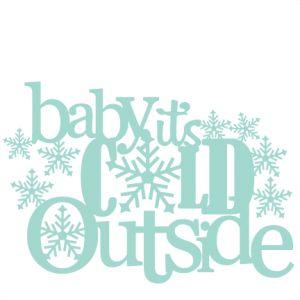 Baby i'ts Cold Outside Title SVG scrapbook cut file cute clipart files for silhouette cricut pazzles free svgs free svg cuts cute cut files