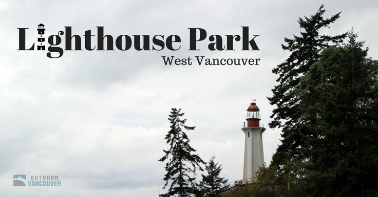 Lighthouse Park is a beautiful park of old-growth forest nestled into West Vancouver. Numerous trails throughout the park provide the perfect family outing.