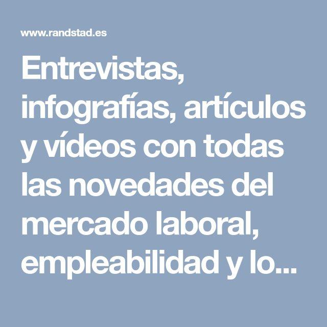 Entrevistas, infografías, artículos y vídeos con todas las novedades del mercado laboral, empleabilidad y los Recursos Humanos. La información que necesitas.