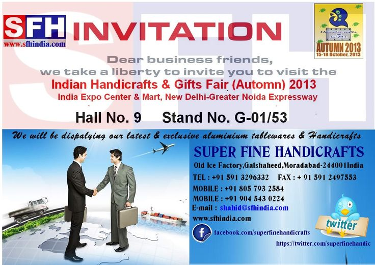 We cordially invite you to visit us  STAND G-01/53   HALL NO. 09    INDIAN HANDICRAFTS & GIFTS FAIR (AUTUMN ) 2013, 15-18 OCTOBER 2013
