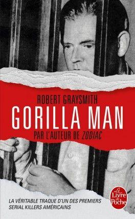 Découvrez Gorilla Man de Robert Graysmith sur Booknode, la communauté du livre