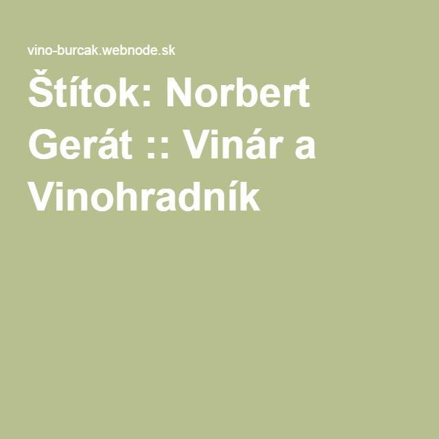 Štítok: Norbert Gerát :: Vinár a Vinohradník