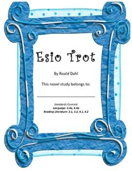 """Roald Dahl's """"Esio Trot"""" tells the hilarious tale of one man's efforts to get the woman of his dreams!  His plan?  It involves quite a few tortoises and a great deal of luck!Students will love this short but entertaining novel, and will be encouraged to read it in short, thoughtful sections with the help of this novel study."""
