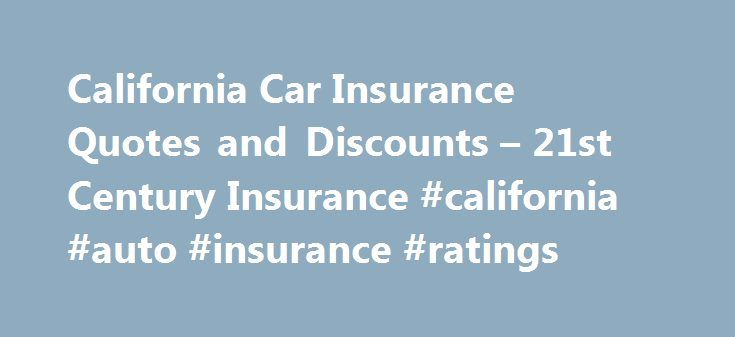 "California Car Insurance Quotes and Discounts – 21st Century Insurance #california #auto #insurance #ratings http://dallas.remmont.com/california-car-insurance-quotes-and-discounts-21st-century-insurance-california-auto-insurance-ratings/  # Get a California Car Insurance Quote from 21st Century Insurance California, known as the ""Golden State,"" is home to plenty of entertainment, both wild and man-made, but it's also a world renowned intellectual center. With a total of 33 campuses…"