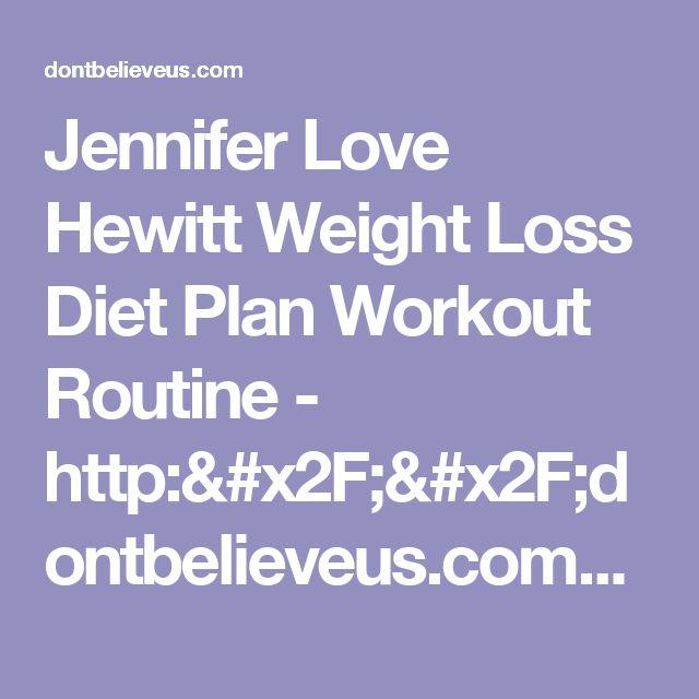 Jennifer Love Hewitt Weight Loss Diet Plan Workout Routine - http://dontbelieveus.com/