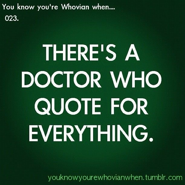 There's always a Doctor Who quote