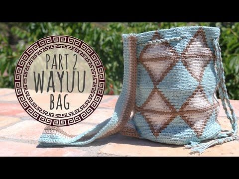 Tutorial Wayuu Bag Crochet - Part 2 - YouTube