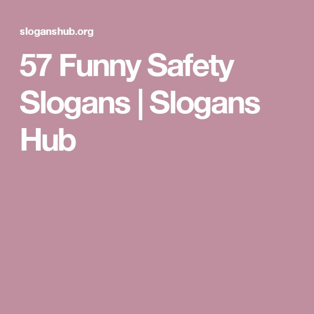 Quotes Hub: The 25+ Best Funny Safety Slogans Ideas On Pinterest