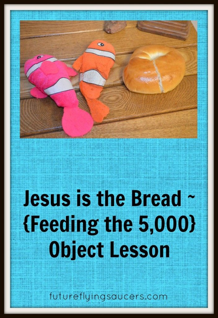 Jesus is the Bread ~ {Feeding the 5,000} Object Lesson