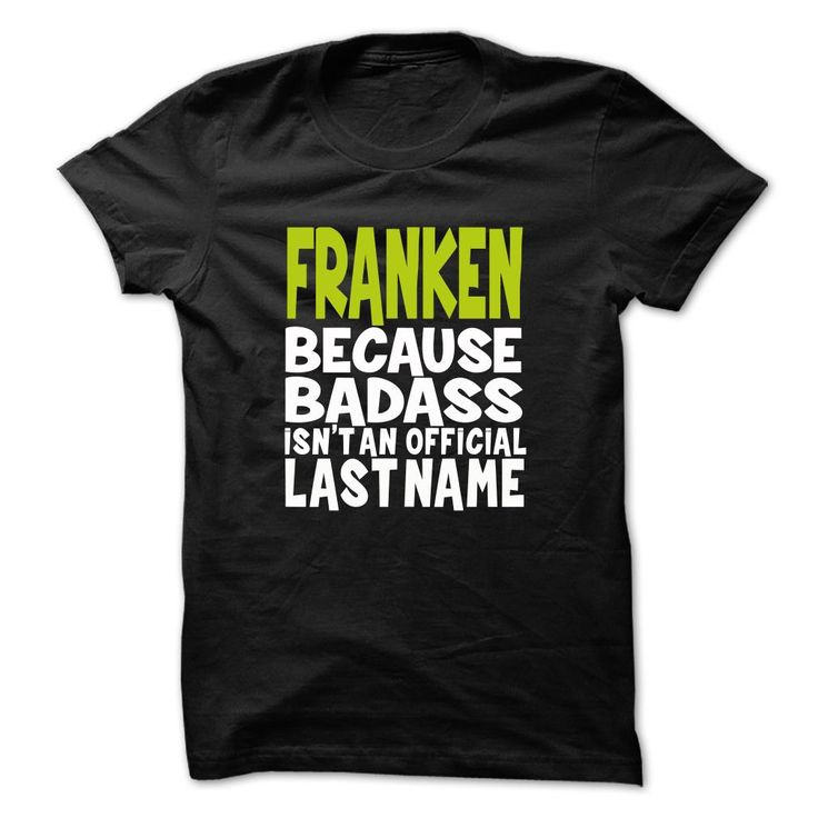 [Cool tshirt names] BadAss001 FRANKEN Free Ship Hoodies, Tee Shirts