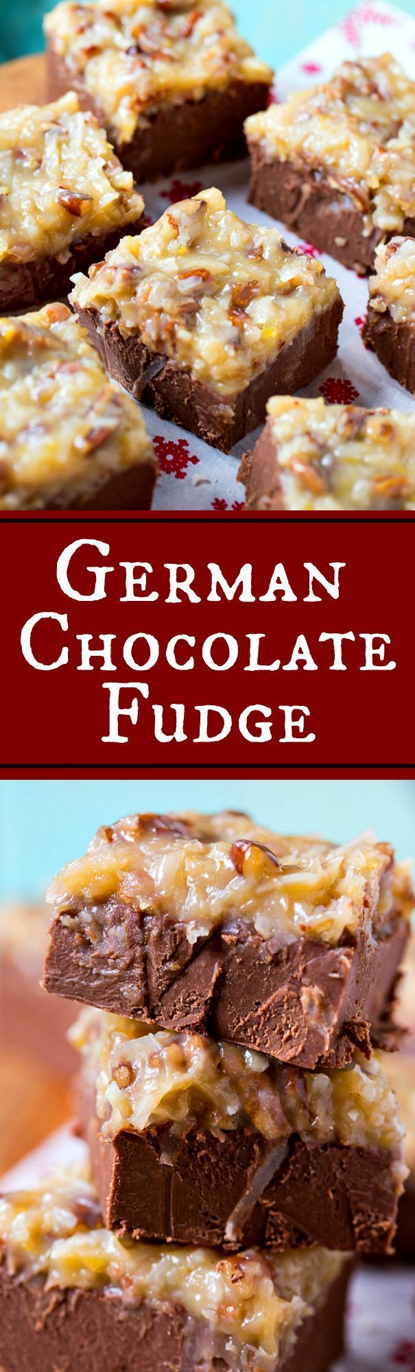 German Chocolate Fudge Recipe ~ melt-in-your-mouth chocolate fudge topped with a thick layer of irresistible coconut pecan frosting. #christmasrecipes
