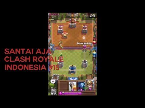 Santai Aja - Clash Royale Indonesia #15
