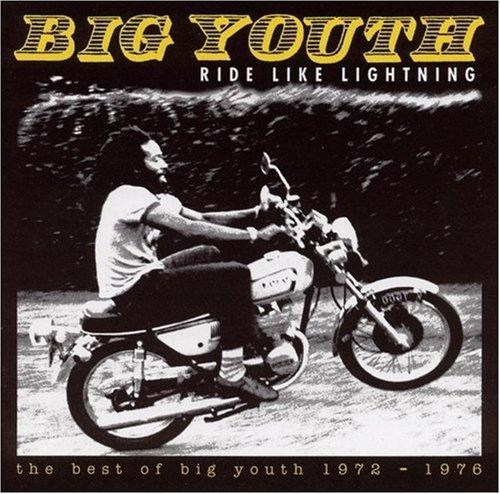 big youth:: ride like lightening
