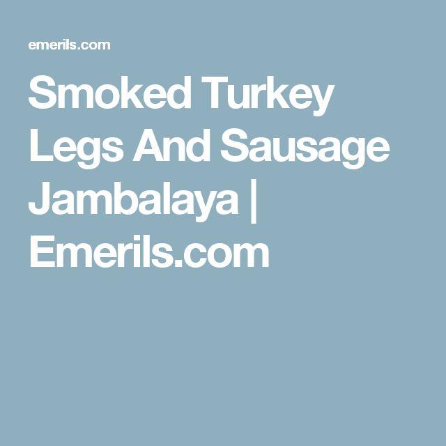 Smoked Turkey Legs And Sausage Jambalaya   Emerils.com