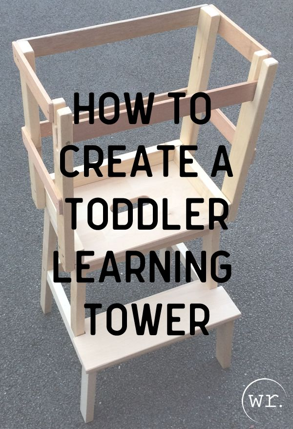 How To Create A Toddler Learning Tower Ikea Hack Toddler Stool For Reaching Counter Top