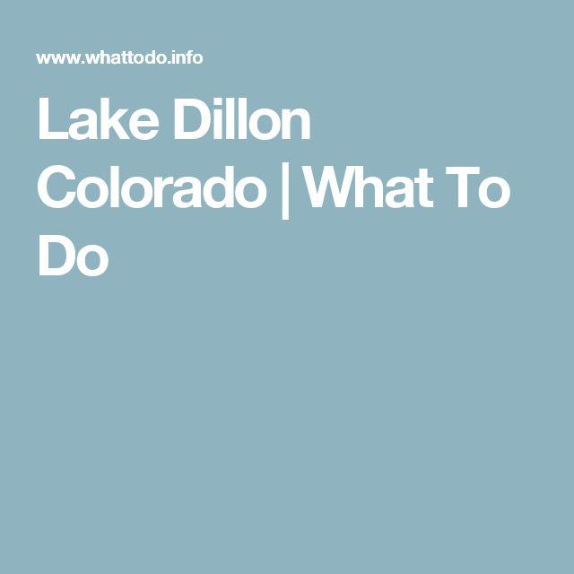 Lake Dillon Colorado | What To Do