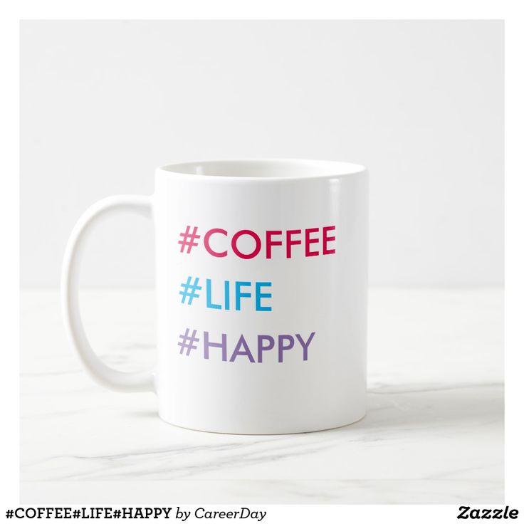 #COFFEE#LIFE#HAPPY