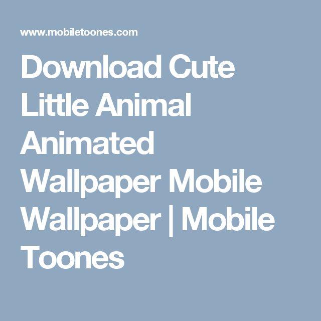 Download Cute Little Animal Animated Wallpaper Mobile Wallpaper | Mobile Toones