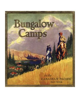 Canadian Pacific Bungalow Camps Poster Vintage Fine Art Giclee Print