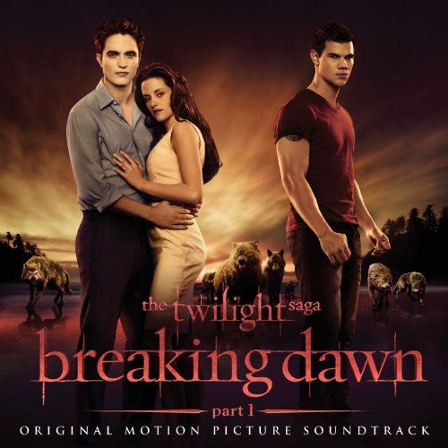 The Twilight Saga: Breaking Dawn - Part 1 (Original Motion Picture Soundtrack) [Deluxe] [+video]
