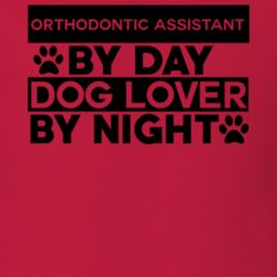 Orthodontic Assistant By Day Dog Lover Funny Job T Shirt