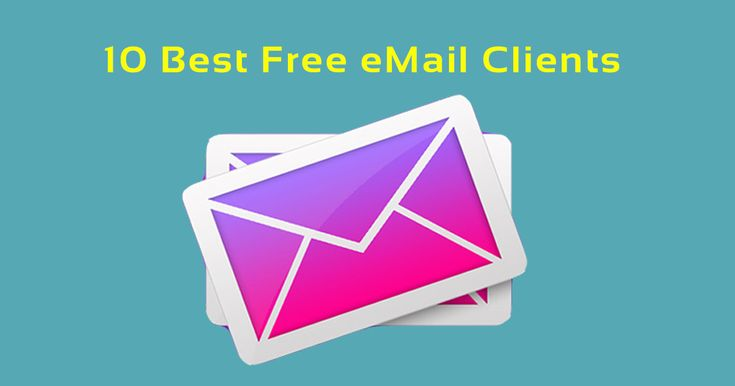 10 Best Free Email Clients for Windows 10, Mac, Linux, Android, Windows 7