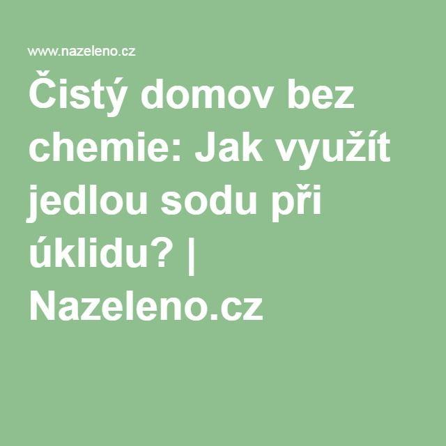 Čistý domov bez chemie: Jak využít jedlou sodu při úklidu? | Nazeleno.cz