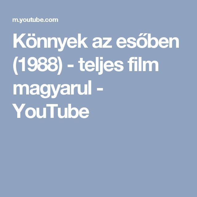 Könnyek az esőben (1988) - teljes film magyarul - YouTube