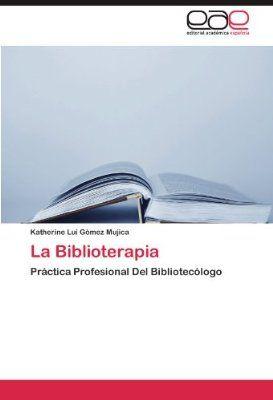 41NNSkiJYSL._SY400_.jpg (273×400) La biblioterapia es una practica basada en la lectura dirigida que requiere de la accion de un biblioterapeuta, quien ejerce como intermediario entre el lector y la lectura. En este libro se estudia el campo de actuacion profesional que interviene en esta practica, con el fin de determinar su ubicacion dentro del trabajo profesional del bibliotecologo. Tambien se establecen sus fundamentos teoricos, con enfasis en los antecedentes, la definicion, tipologia…