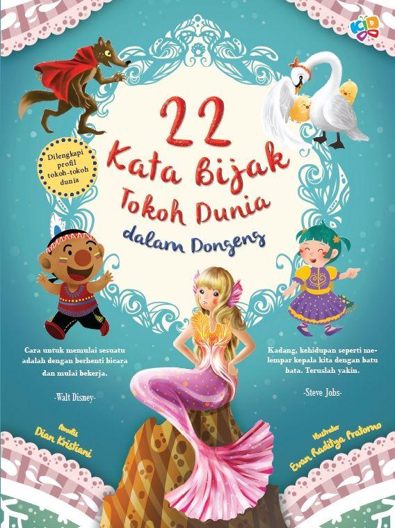 22 Kata Bijak Tokoh Dunia Dalam Dongeng by Dian Kristiani. Published on 15 June 2015.