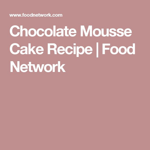 Chocolate Mousse Cake Recipe   Food Network