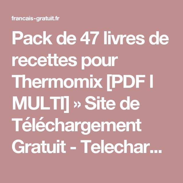 Pack de 47 livres de recettes pour Thermomix [PDF l MULTI] » Site de Téléchargement Gratuit - Telecharger films