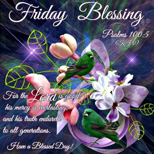 Blessed Day Quotes From The Bible: Blessed Friday! Psalms 100:5 KJV