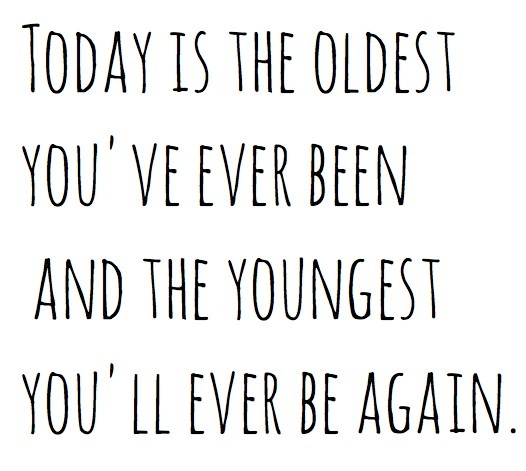 It's really true. Every day you think you are getting older but really you will never be that young again. Never thought about that.