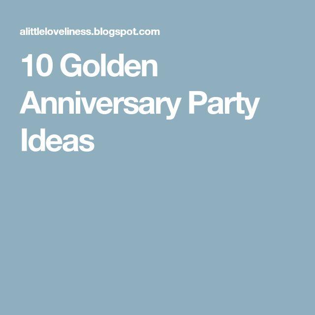 10 Golden Anniversary Party Ideas
