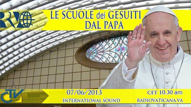 (Fri, Jun 07, 2013) Incontro con le Scuole dei Gesuiti di Italia e Albania [Meeting with the schools of the Jesuits in Italy and Albania]