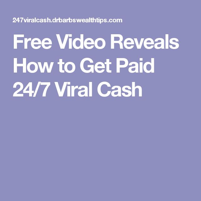 Free Video Reveals How to Get Paid 24/7 Viral Cash