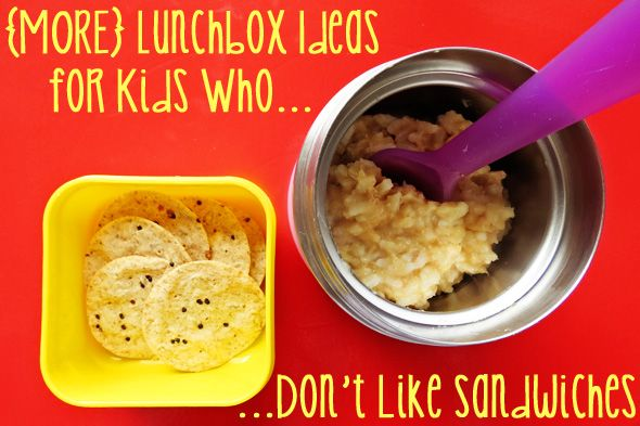 {More} Lunch Box Ideas for Kids Who Don't Like Sandwiches