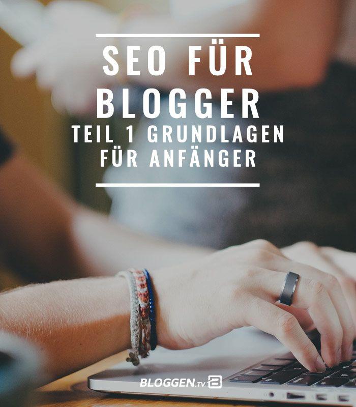 SEO für Blogs, Teil 1 Grundlagen für Anfänger