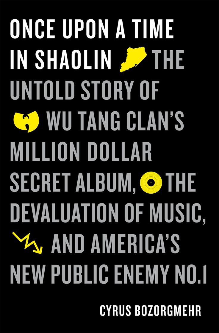 313 best wu images on pinterest wu tang clan music and musica once upon a time in shaolin the untold story of wu tang clans million dollar secret album the devaluation of music and americas new pub pooptronica