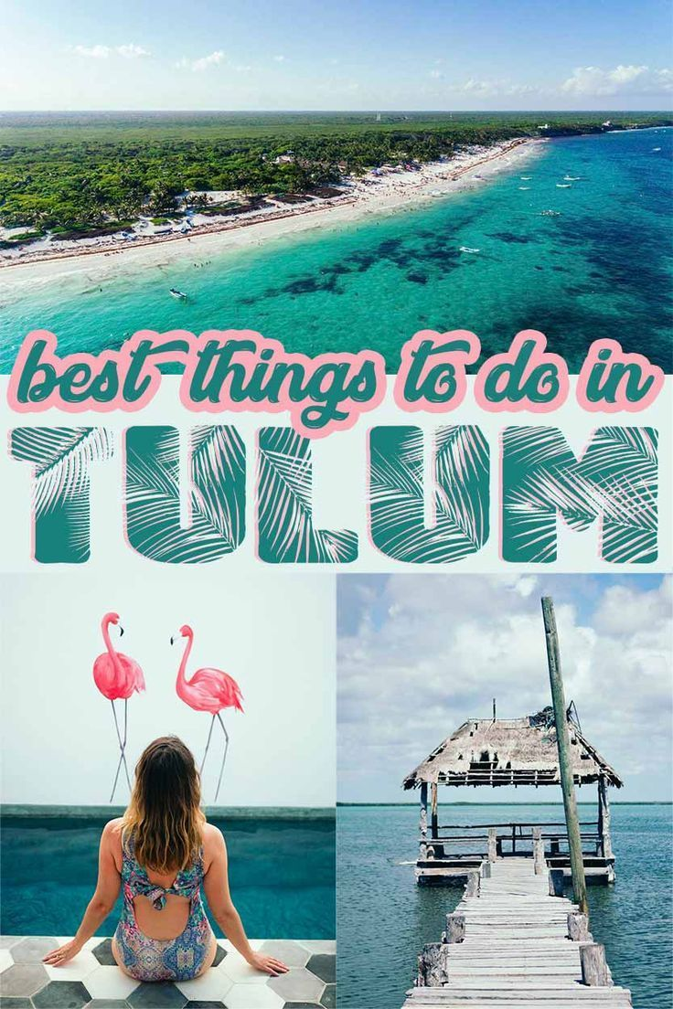 Best Things To Do In Tulum Mexico For The Ultimate Vacation In 2020 Tulum Travel Tulum Mexico Holidays To Mexico